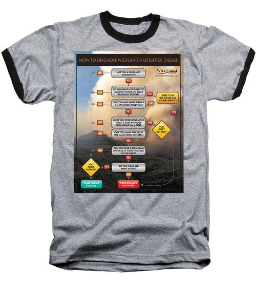 Baseball T-Shirt featuring the photograph Diagnosing Wildland Firefighter Disease by Bill Gabbert