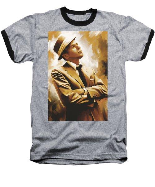 Frank Sinatra Artwork 1 Baseball T-Shirt by Sheraz A