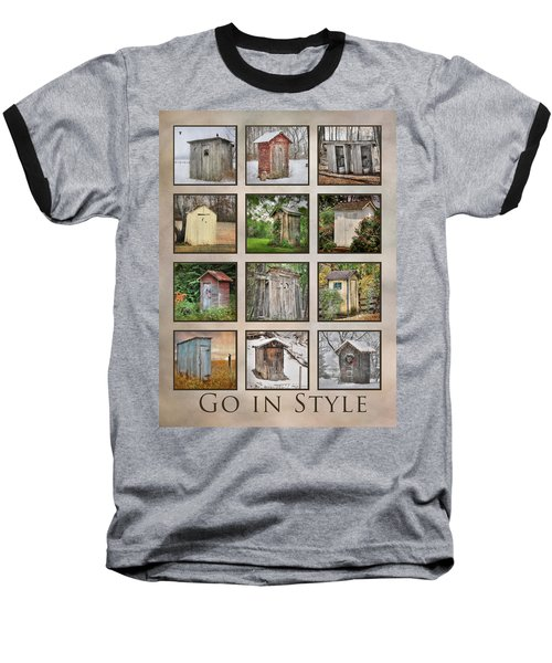 Go In Style - Outhouses Baseball T-Shirt by Lori Deiter