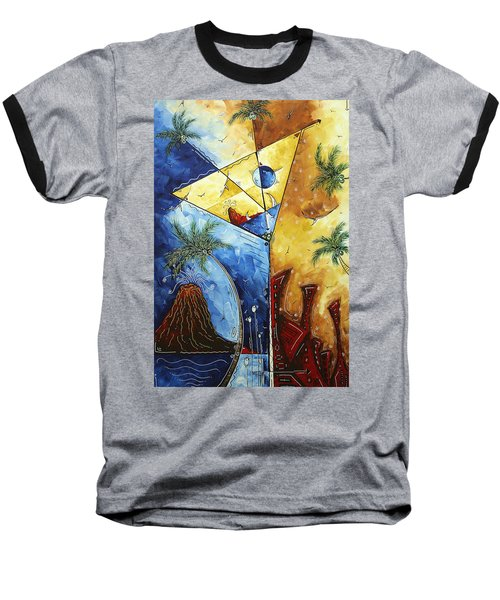 Island Martini  Original Madart Painting Baseball T-Shirt by Megan Duncanson