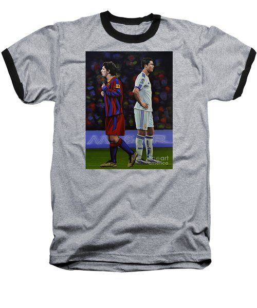 Lionel Messi And Cristiano Ronaldo Baseball T-Shirt by Paul Meijering