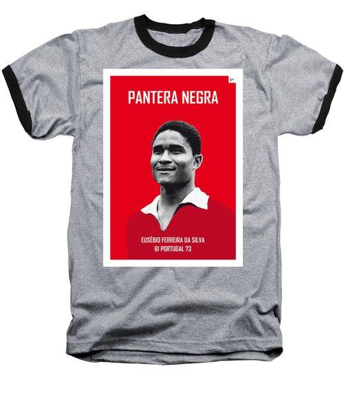 My Eusebio Soccer Legend Poster Baseball T-Shirt by Chungkong Art