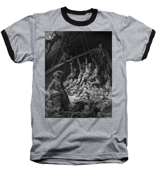 The Dead Sailors Rise Up And Start To Work The Ropes Of The Ship So That It Begins To Move Baseball T-Shirt by Gustave Dore