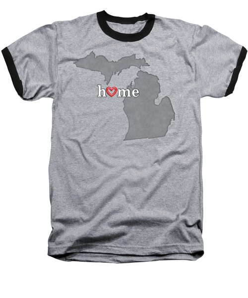 State Map Outline Michigan With Heart In Home Baseball T-Shirt by Elaine Plesser