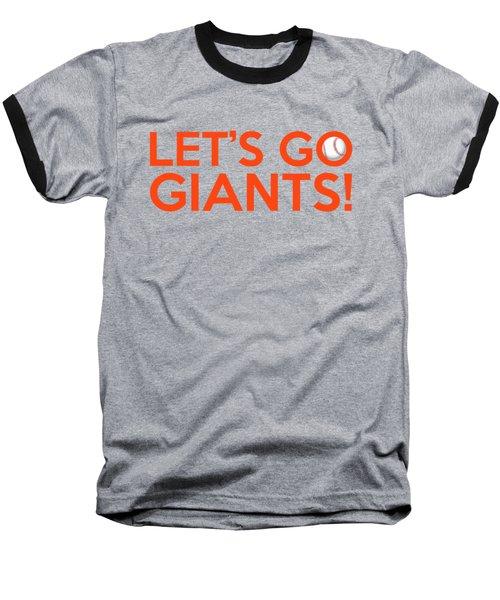 Let's Go Giants Baseball T-Shirt by Florian Rodarte
