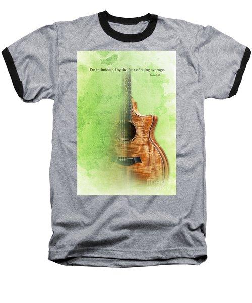 Taylor Inspirational Quote, Acoustic Guitar Original Abstract Art Baseball T-Shirt by Pablo Franchi