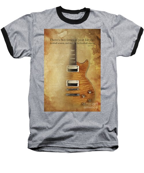Darius Rucker Inspirational Quote, Electric Guitar Poster For Music Lovers And Musicians Baseball T-Shirt by Pablo Franchi