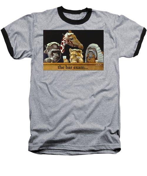 Bar Exam... Baseball T-Shirt by Will Bullas