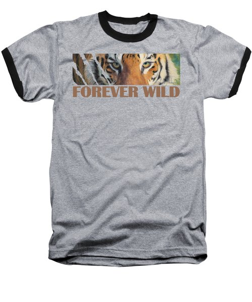 Forever Wild Baseball T-Shirt by Lucie Bilodeau