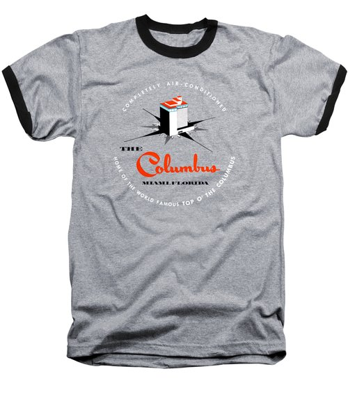 1955 Columbus Hotel Of Miami Florida  Baseball T-Shirt by Historic Image