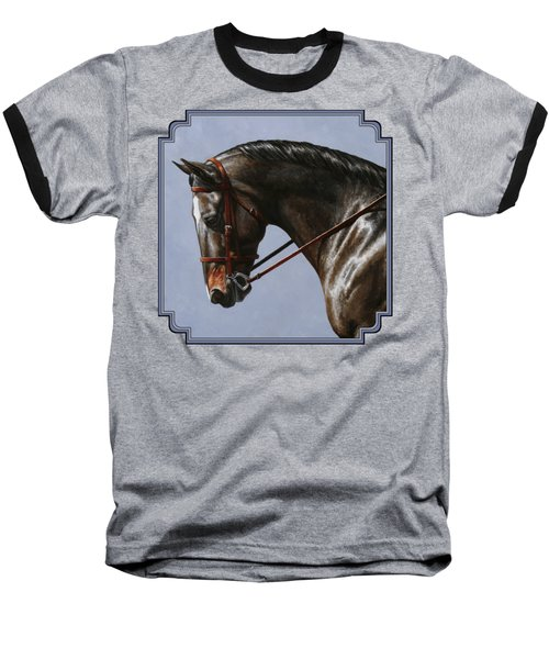 Horse Painting - Discipline Baseball T-Shirt by Crista Forest