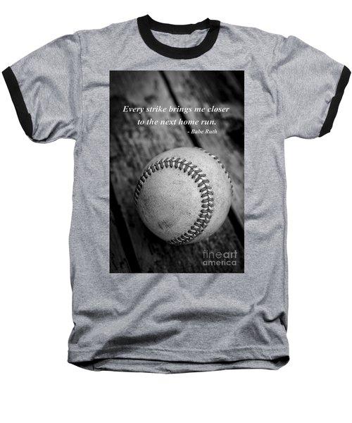 Babe Ruth Baseball Quote Baseball T-Shirt by Edward Fielding