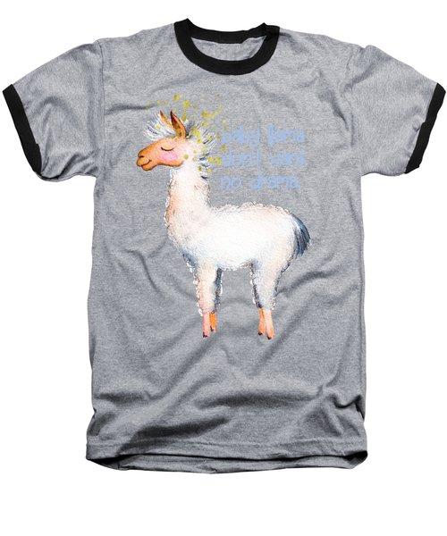 Baby Llama Don't Want No Drama Baseball T-Shirt by Tina Lavoie