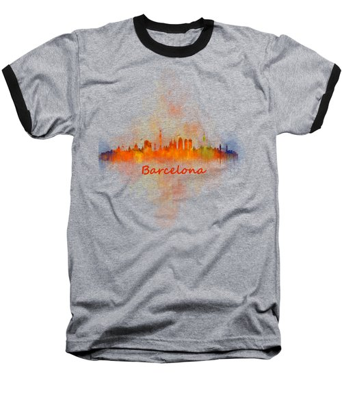 Barcelona City Skyline Uhq _v4 Baseball T-Shirt by HQ Photo