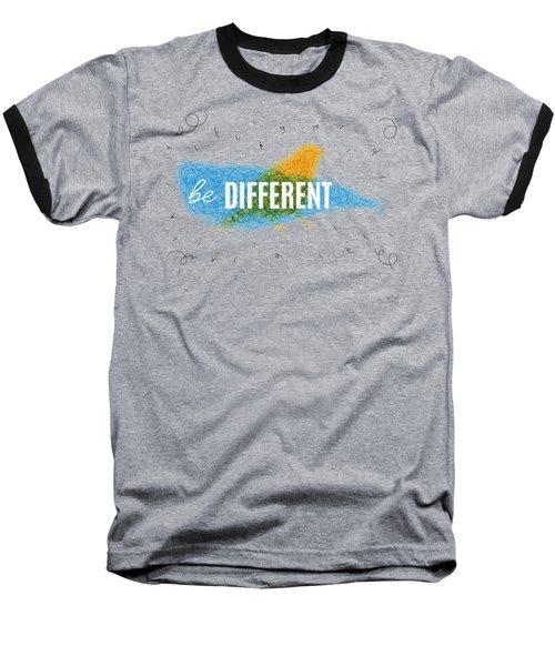 Be Different Baseball T-Shirt by Aloke Design