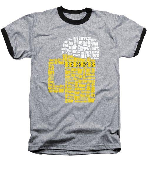 Beer  Baseball T-Shirt by Shirley Radabaugh