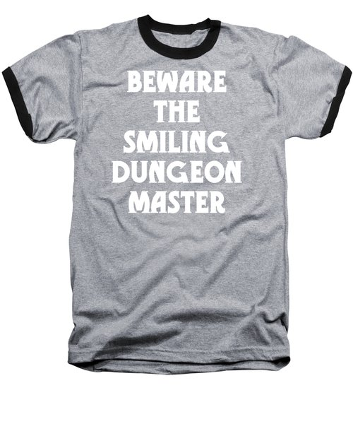 Beware The Smiling Dungeon Master Baseball T-Shirt by Geekery