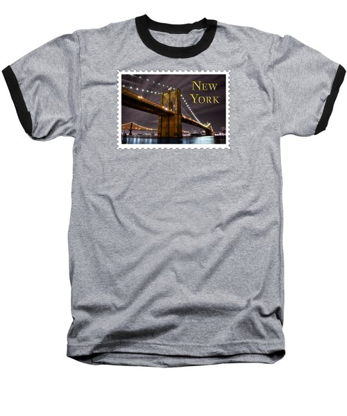 Brooklyn Bridge At Night New York City Text Baseball T-Shirt by Elaine Plesser