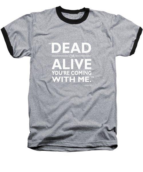 Dead Or Alive Baseball T-Shirt by Mark Rogan