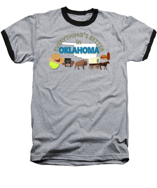 Everything's Better In Oklahoma Baseball T-Shirt by Pharris Art