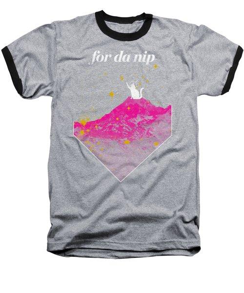 For Da Nip Baseball T-Shirt by Mike Lopez