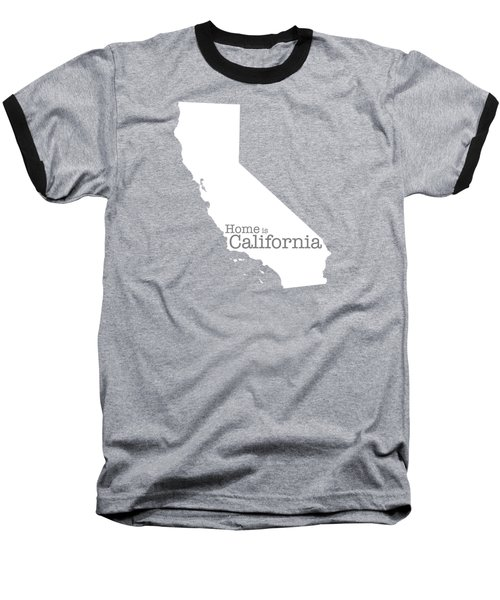 Home Is California Baseball T-Shirt by Bruce Stanfield