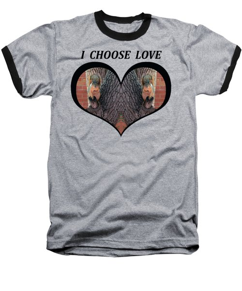 I Chose Love With Squirrels Hands On Hearts Baseball T-Shirt by Julia L Wright