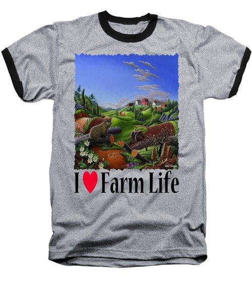 I Love Farm Life - Groundhog - Spring In Appalachia - Rural Farm Landscape Baseball T-Shirt by Walt Curlee