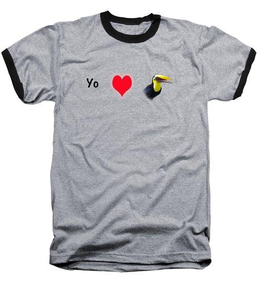 I Love Toucans Baseball T-Shirt by Paul  Gerace