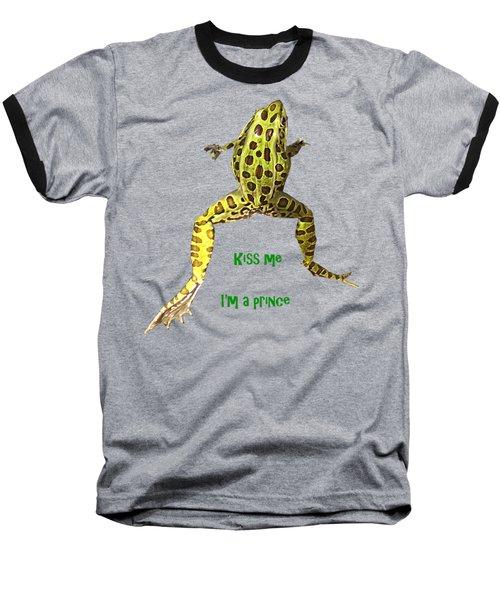Kiss Me I'm A Prince Baseball T-Shirt by David and Lynn Keller