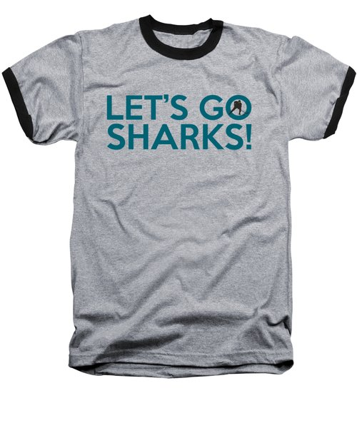 Let's Go Sharks Baseball T-Shirt by Florian Rodarte