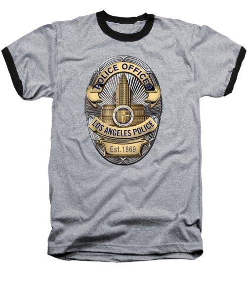 Los Angeles Police Department  -  L A P D  Police Officer Badge Over Blue Velvet Baseball T-Shirt by Serge Averbukh