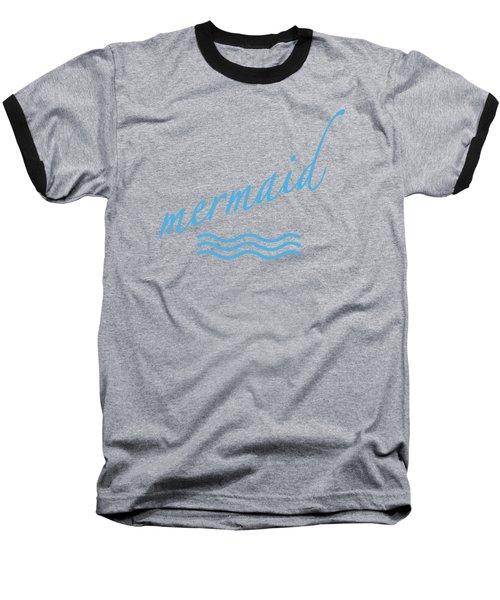 Mermaid Baseball T-Shirt by Bill Owen
