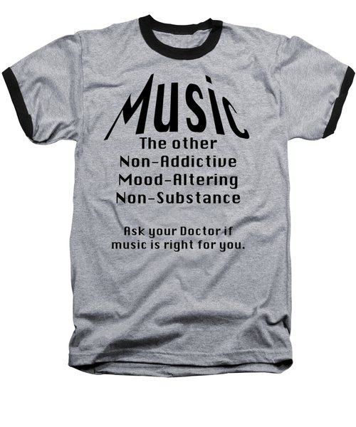 Music Is Right For You 5502.02 Baseball T-Shirt by M K  Miller