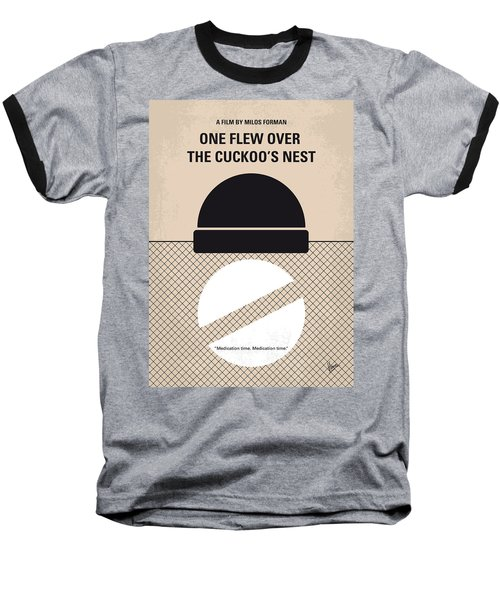 No454 My One Flew Over The Cuckoos Nest Minimal Movie Poster Baseball T-Shirt by Chungkong Art