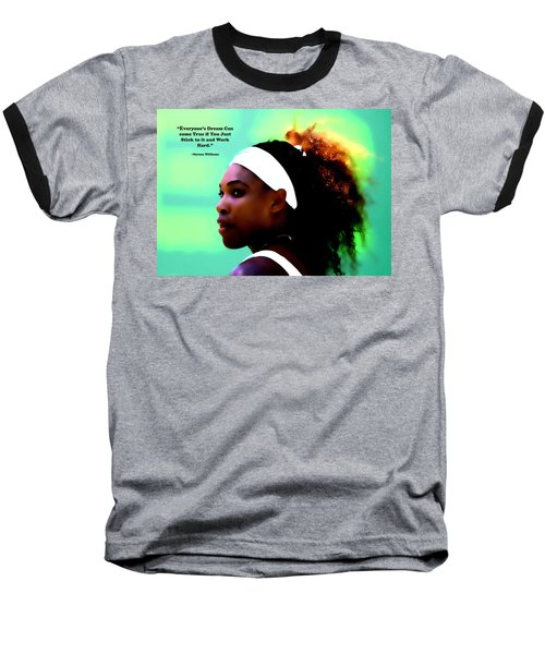 Serena Williams Motivational Quote 1a Baseball T-Shirt by Brian Reaves