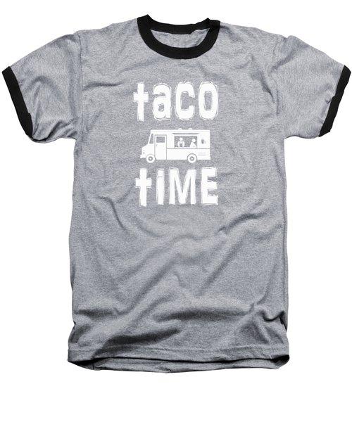 Taco Time Food Truck Tee Baseball T-Shirt by Edward Fielding