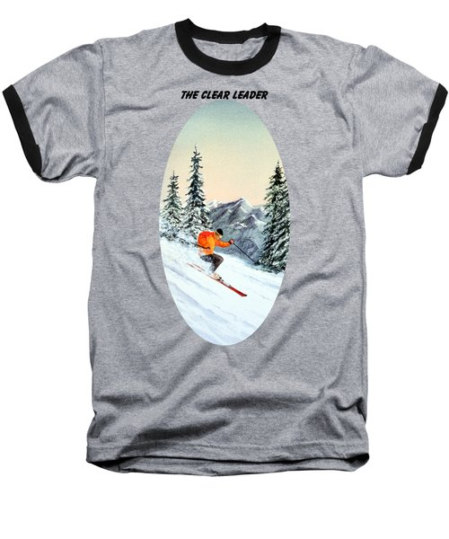 The Clear Leader Skiing Baseball T-Shirt by Bill Holkham
