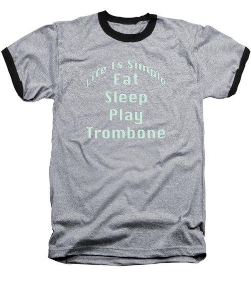 Trombone Eat Sleep Play Trombone 5518.02 Baseball T-Shirt by M K  Miller