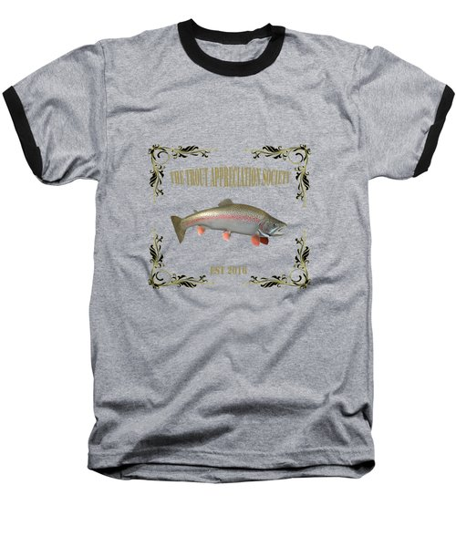Trout Appreciation Society  Baseball T-Shirt by Rob Hawkins