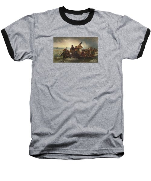 Washington Crossing The Delaware Painting  Baseball T-Shirt by Emanuel Gottlieb Leutze