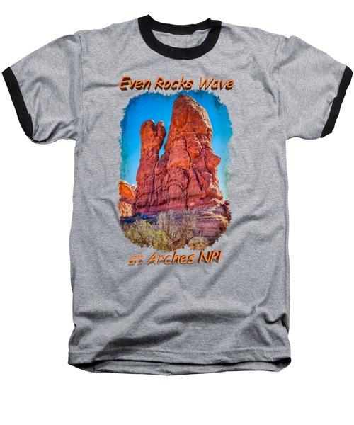 Waving Rock Baseball T-Shirt by John M Bailey