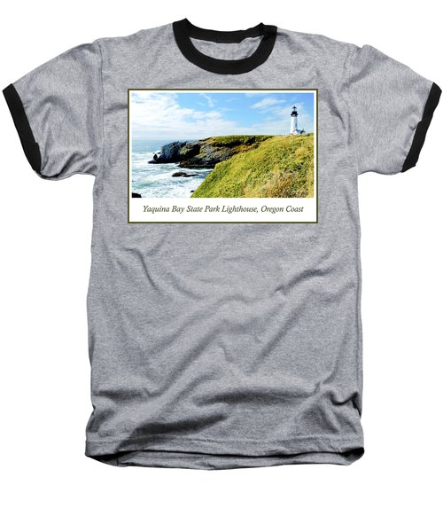 Baseball T-Shirt featuring the photograph Yaquina Bay Lighthouse Oregon by A Gurmankin