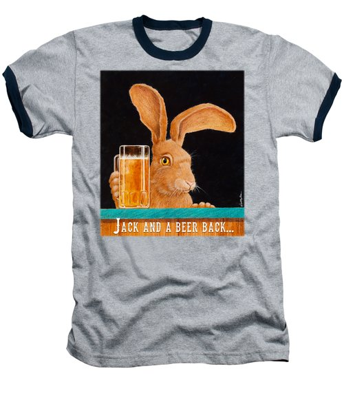 Jack And A Beer Back... Baseball T-Shirt by Will Bullas