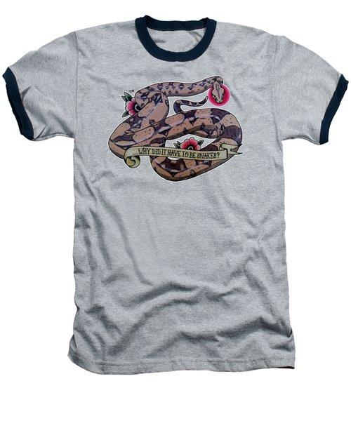 Have To Be Boa Baseball T-Shirt by Donovan Winterberg