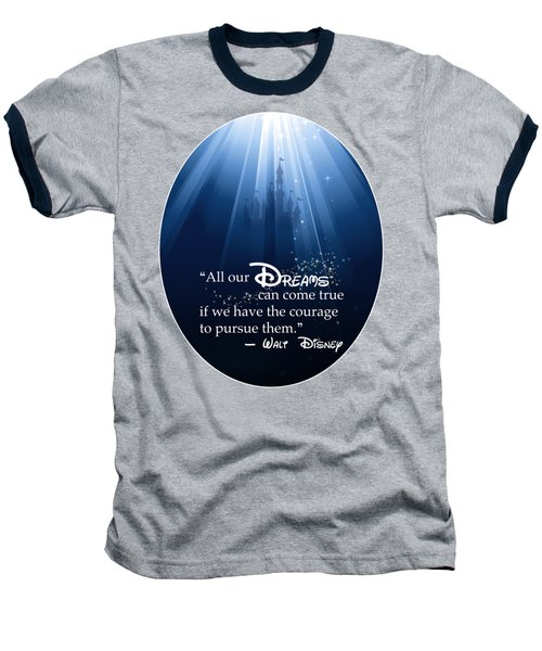 Dreams Can Come True Baseball T-Shirt by Nancy Ingersoll