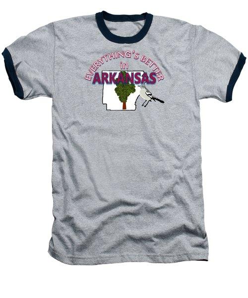 Everything's Better In Arkansas Baseball T-Shirt by Pharris Art