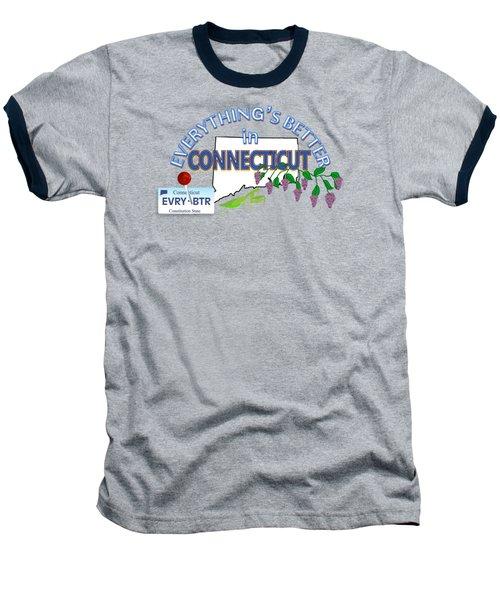Everything's Better In Connecticut Baseball T-Shirt by Pharris Art