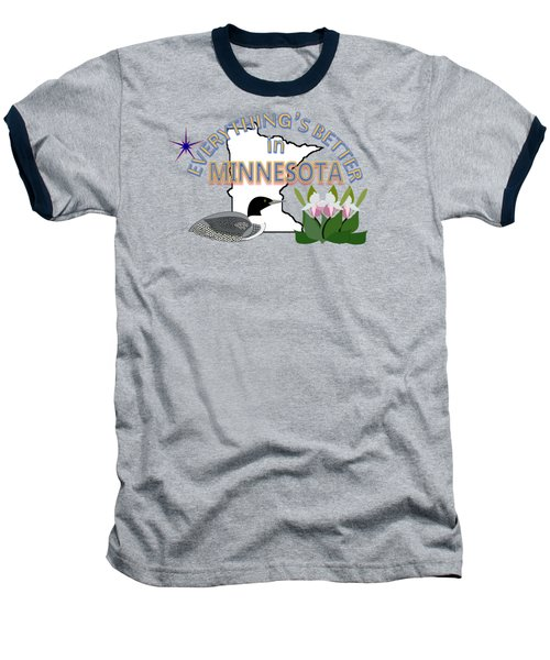 Everything's Better In Minnesota Baseball T-Shirt by Pharris Art