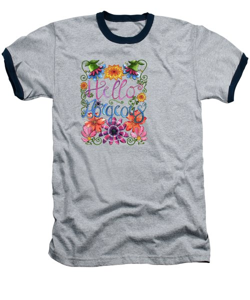 Hello Gorgeous Plus Baseball T-Shirt by Shelley Wallace Ylst